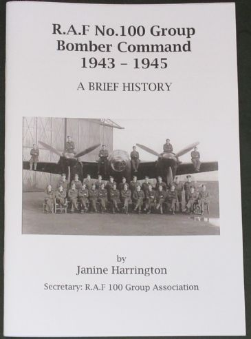 R.A.F No. 100 Group Bomber Command 1943-1945, A Brief History, by Janine Harrington